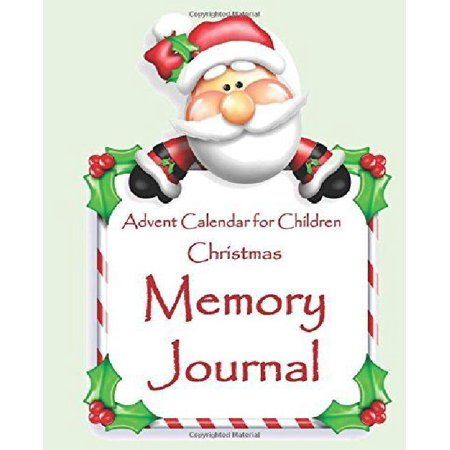 Christmas Memory Journal : Advent Calendar for Children;full Color Interior Advent Calendar Activity Book for Kids;childrens Christmas Books 2015 in All D;advent Calendar Coloring in All Departments;advent Calendar for Teens in All de;Advent Calendar for C - Advent Calendar Kids