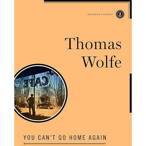 you cant go home again essay Find all available study guides and summaries for you can't go home again by thomas wolfe if there is a sparknotes, shmoop, or cliff notes guide, we will have it listed here.