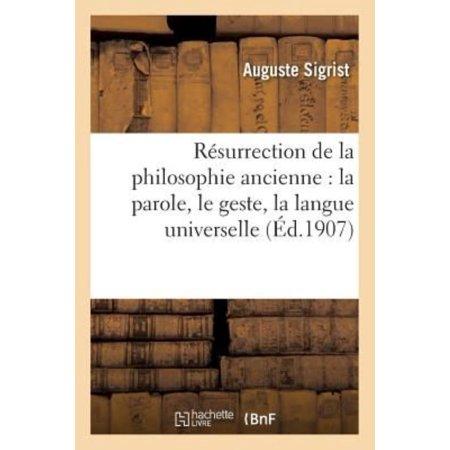 Resurrection De La Philosophie Ancienne  La Parole  Le Geste  La Langue Universelle  Philosophie   French