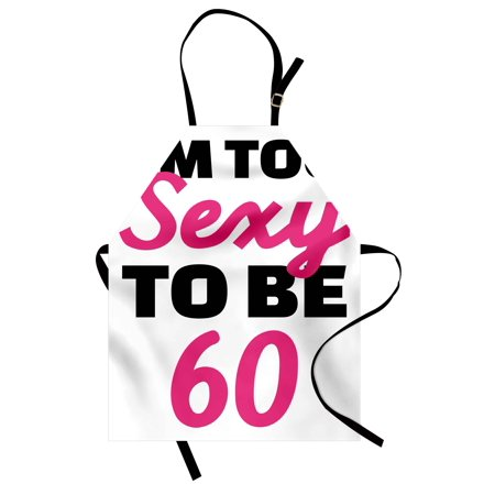 60th Birthday Apron Hot Party Theme I am Too Sexy To Be 60 Years Old Hand Written Quote, Unisex Kitchen Bib Apron with Adjustable Neck for Cooking Baking Gardening, Hot Pink and Black, by Ambesonne