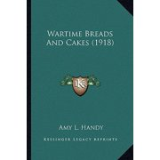 Wartime Breads and Cakes (1918)