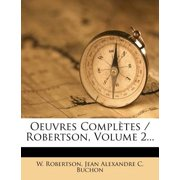 Oeuvres Completes / Robertson, Volume 2...