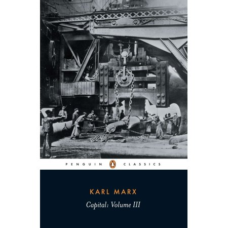 Capital : Volume 3: A Critique of Political (Introduction To The Critique Of Political Economy)