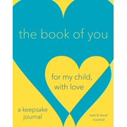 The Book of You : For My Child, With Love (A Keepsake Journal)