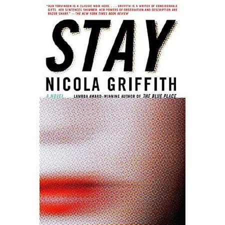 Stay: A Novel by