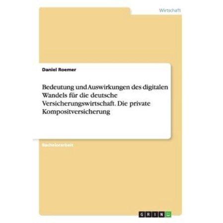 Bedeutung Und Auswirkungen Des Digitalen Wandels Fur Die Deutsche Versicherungswirtschaft  Die Private Kompositversicherung