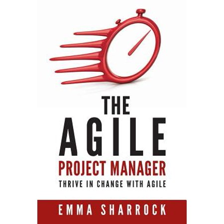The Agile Project Manager  Thrive In Change With Agile