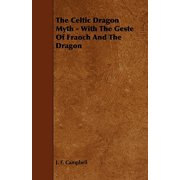 The Celtic Dragon Myth - With the Geste of Fraoch and the Dragon