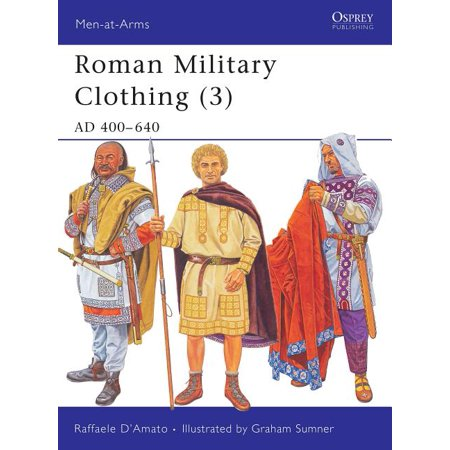 Roman Military Clothing (3) : AD 400–640