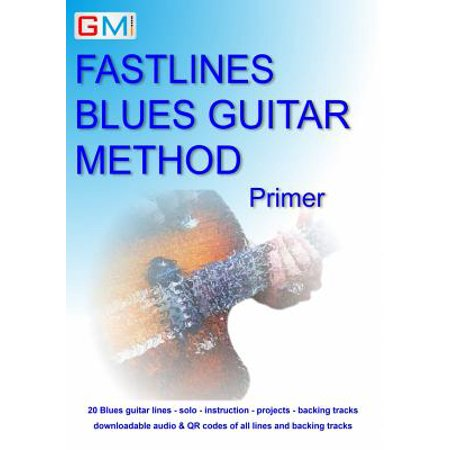 Fastlines Blues Guitar Method Primer : Learn to solo for blues guitar with Fastlines, the combined book and audio