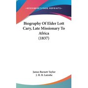 Biography of Elder Lott Cary, Late Missionary to Africa (1837)