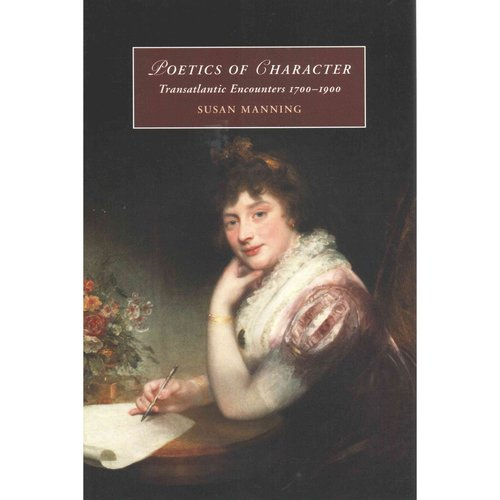 Poetics of Character: Transatlantic Encounters 1700-1900