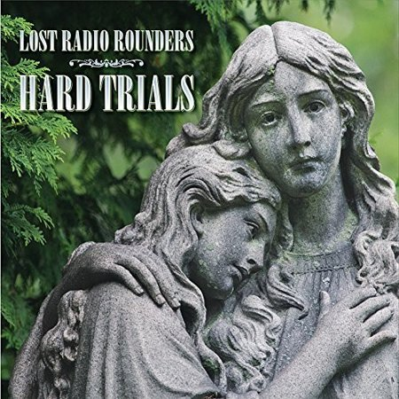 Lost Radio Rounders - Hard Trials [CD]