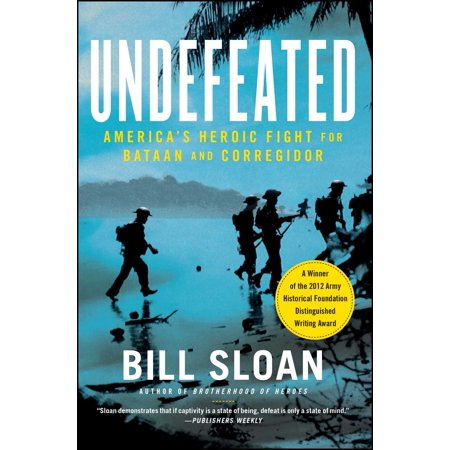 Undefeated : America's Heroic Fight for Bataan and (Best Food In Bataan)