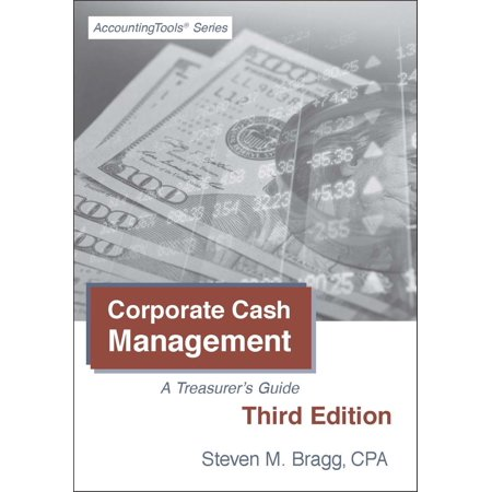 Corporate Cash Management: Third Edition - eBook (Corporate Cash Management Second Edition A Treasurers Guide)