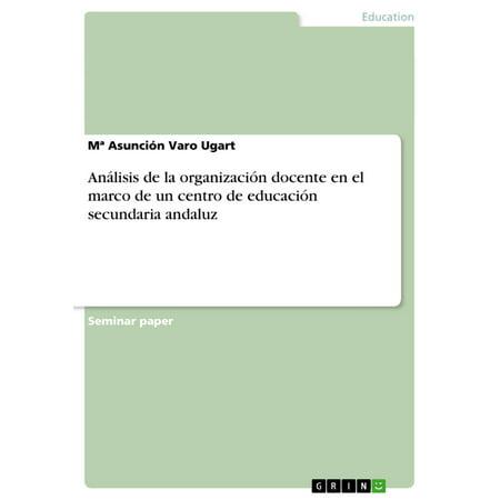 Análisis de la organización docente en el marco de un centro de educación secundaria andaluz - eBook ()
