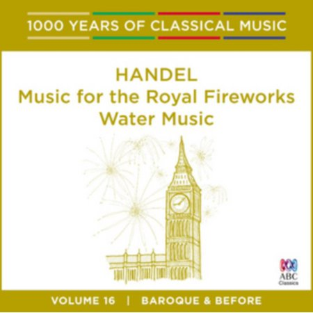 Handel - Music For The Royal Fireworks: 1000 Years of Classical Music Vol. (Overture From Royal Fireworks Suite Gf Handel)