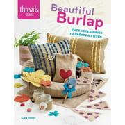 Beautiful Burlap: Cute Accessories to Create & Stitch (Paperback)