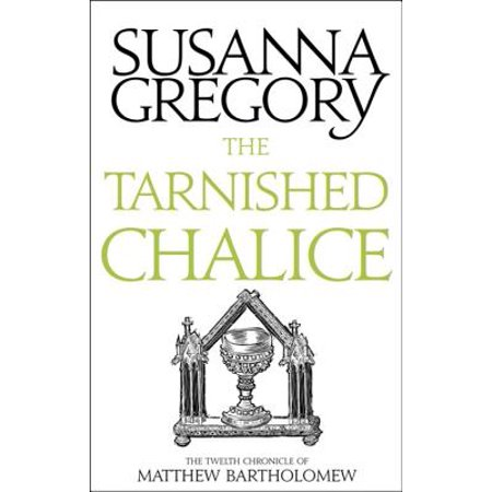 The Tarnished Chalice : The Twelfth Chronicle of Matthew