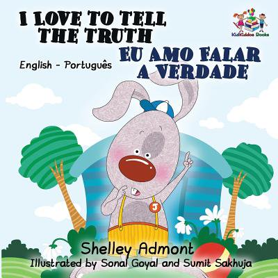 I Love to Tell the Truth : English Portuguese Bilingual Book for (Be A Best Friend Tell The Truth)