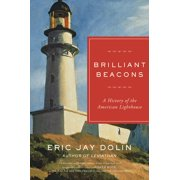 Brilliant Beacons : A History of the American Lighthouse (Paperback)