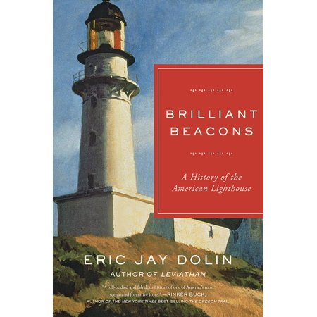Brilliant Beacons : A History of the American Lighthouse