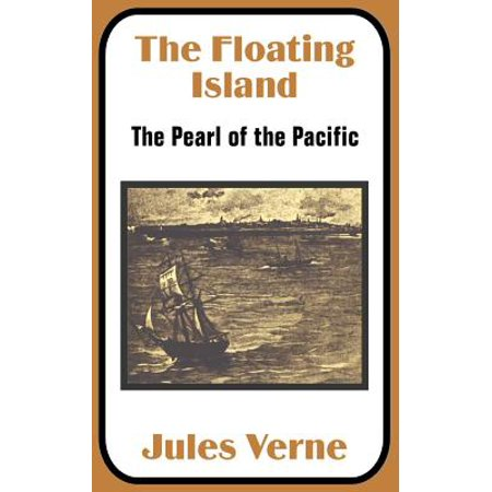 The Floating Island : The Pearl of the Pacific