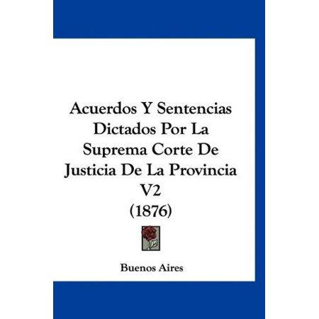 Acuerdos Y Sentencias Dictados Por La Suprema Corte De Justicia De La Provincia V2  1876
