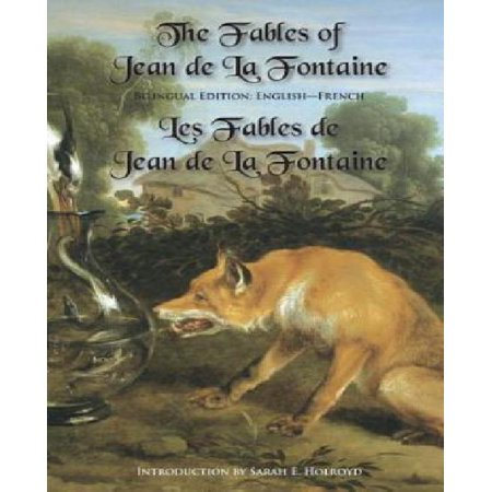 The Fables Of Jean De La Fontaine  Bilingual Edition  English French