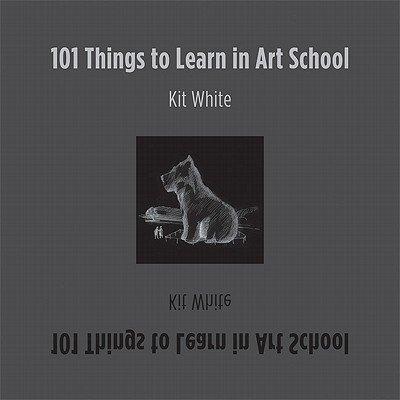 Mit Press: 101 Things to Learn in Art School - School Things