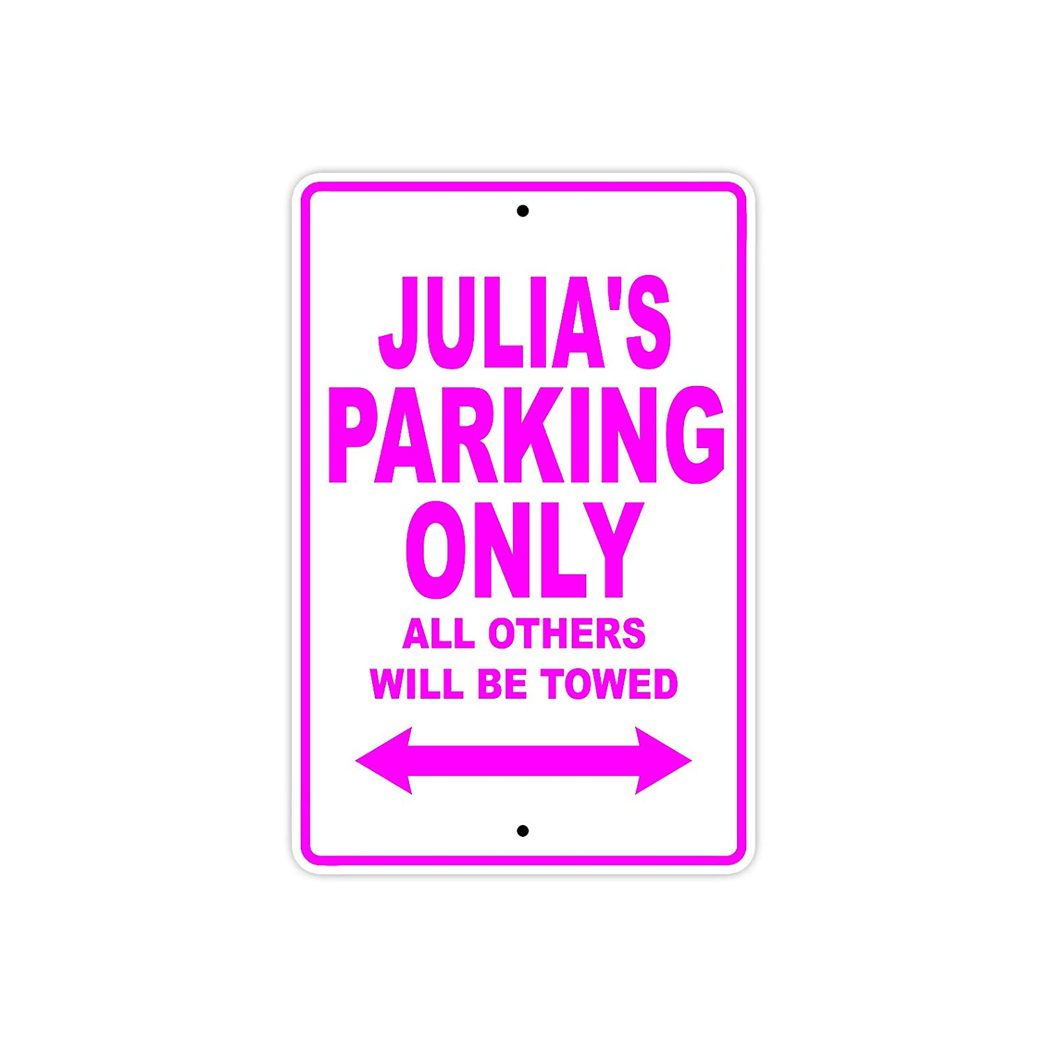 "Julia's Parking Only All Others Will Be Towed Name Gift Novelty Metal Aluminum 8""x12"" Sign"