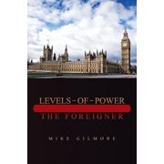 Levels of Power : The Foreigner