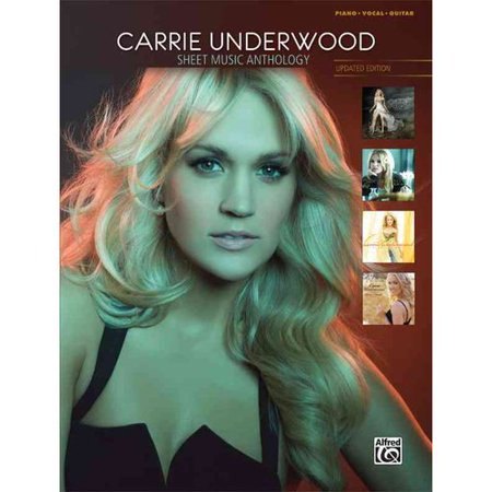 Carrie Underwood   Sheet Music Anthology  Piano Vocal Guitar