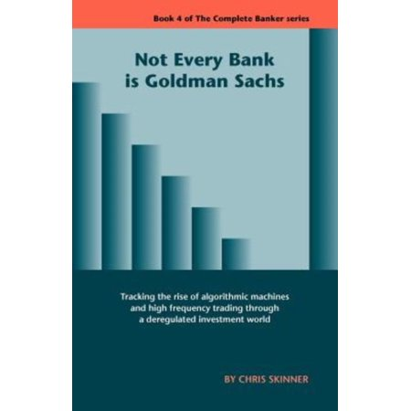 Not Every Bank Is Goldman Sachs