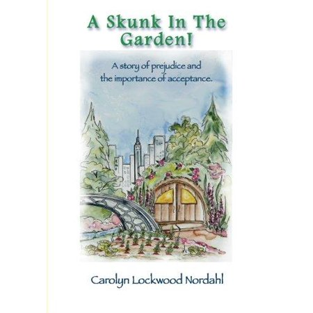 A Skunk In The Garden   A Story Of Prejudice And The Importance Of Acceptance