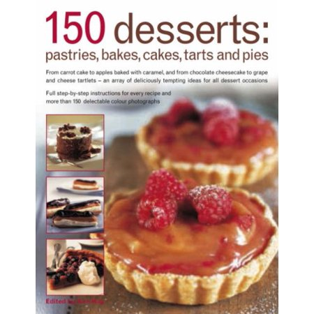150 Dessert Cakes, Pies, Tarts & Bakes: From Carrot Cake To Apples Baked With Caramel, And From Chocolate Cheesecakes - Halloween Caramel Apples Recipes