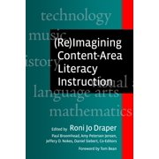 (Re)Imagining Content-Area Literacy Instruction - eBook