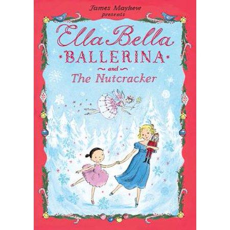 - Ella Bella Ballerina and the Nutcracker