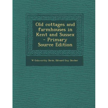 Old Cottages and Farmhouses in Kent and Sussex - Primary Source - Halloween Farm Kent