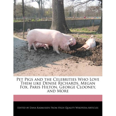 Pet Pigs and the Celebrities Who Love Them Like Denise Richards, Megan Fox, Paris Hilton, George Clooney, and More