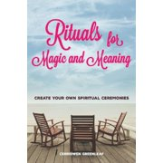Rituals for Magic and Meaning - eBook