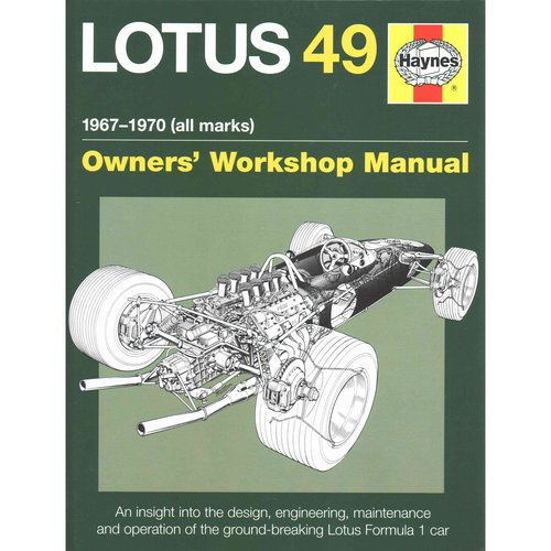 Haynes Lotus 49 1967-1970 All Marks Owners Workshop Manual: An Insight into the Design, Engineering, Maintenance and Operation of the Ground-breaking Lotus Formula 1 Car