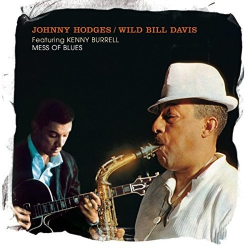 Hodges, Johnny   Davis, Wild Bill Mess of Blues Featuring Grant Green [CD] by