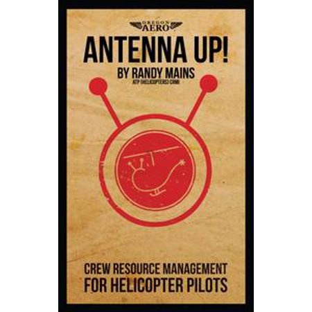 Antenna Up! Crew Resource Management for Helicopter Pilots - eBook