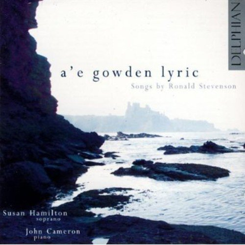 A'E Gowden Lyric-Songs by Ronald Stevenson - A'E Gowden Lyric: Songs by Ronald Stevenson [CD]