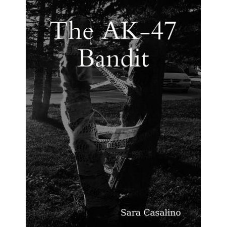 The Ak-47 Bandit - eBook (Best American Ak 47)