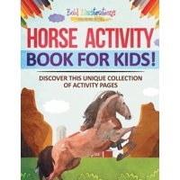 Horse Activity Book for Kids! Discover This Unique Collection of Activity (Paperback)