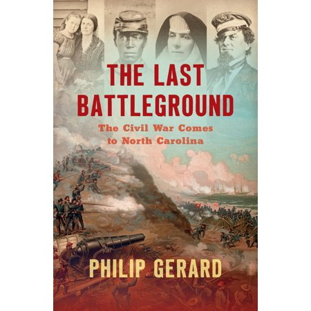 The Last Battleground : The Civil War Comes to North
