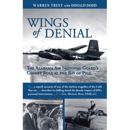 Wings of Denial : The Alabama Air National Guard's Covert Role at the Bay of