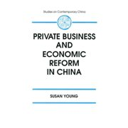 Private Business and Economic Reform in China - eBook